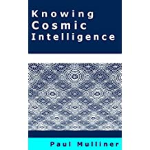 Knowing Cosmic Intelligence (English Edition)