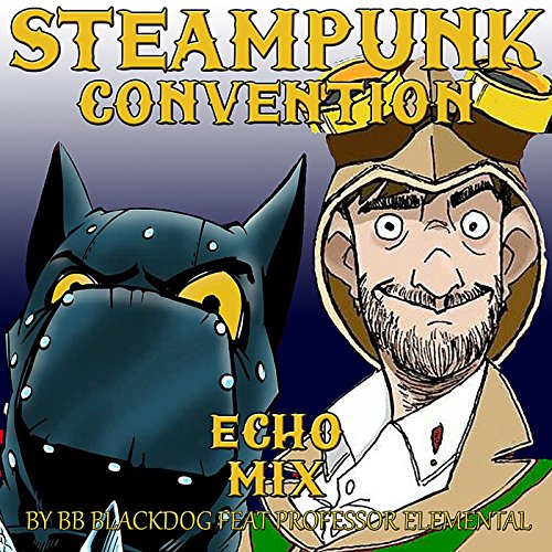 Steampunk Convention (Echo Mix) [feat. Professor Elemental]