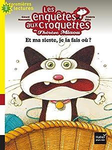 """Afficher """"Les enquêtes aux croquettes de Thérèse Miaou. T1. Et ma sieste, je la fais où ?"""""""