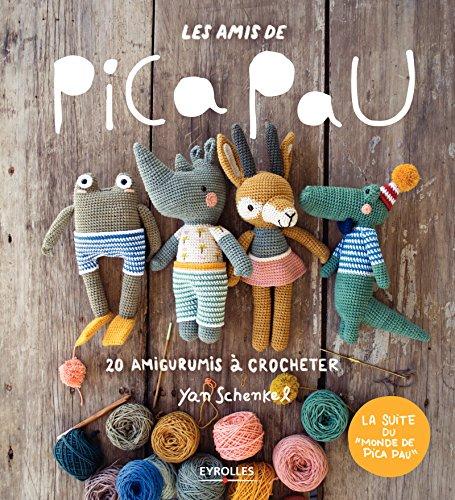 Les amis de Pica Pau: 20 amigurumis à crocheter par Yan Schenkel