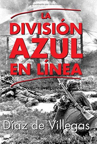 La División Azul En Línea por Diaz De Villegas