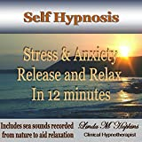 Stress & Anxiety Release and Relax in 12 Minutes - Self Hypnosis