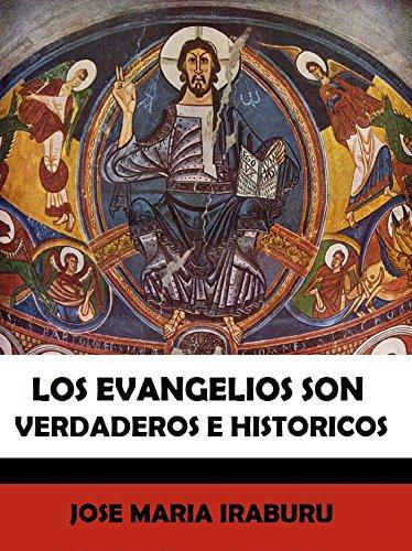 Descargar Libro Los Evangelios son verdaderos e históricos de José María Iraburu
