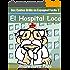 Des Contes Drôle en Espagnol Facile 2: El Hospital Loco (Spanish Edition)