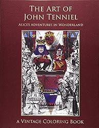 The Art of John Tenniel: Alice's Adventures In Wonderland: Vintage Coloring Adult Coloring Books