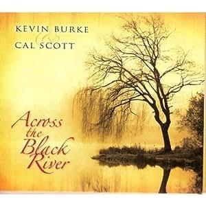 Across the Black River Kevin Burke & Cal Scott LM001