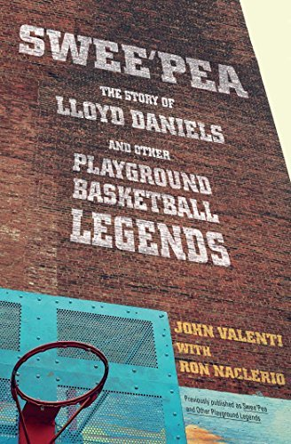 Swee'pea: The Story of Lloyd Daniels and Other Playground Basketball Legends by John Valenti (2016-07-05) par John Valenti