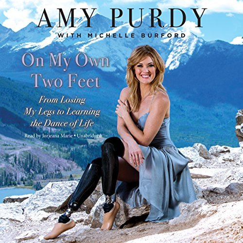 on-my-own-two-feet-from-losing-my-legs-to-learning-the-dance-of-life-by-amy-purdy-2015-02-24