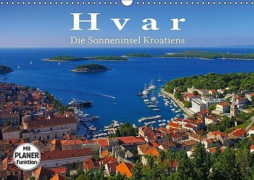 Preisvergleich Produktbild Hvar - Die Sonneninsel Kroatiens (Wandkalender 2017 DIN A3 quer): Eine malerische Insel in der Adria. (Geburtstagskalender, 14 Seiten ) (CALVENDO Orte)
