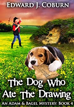 The Dog Who Ate The Drawing (Adam And Bagel Book 4) by [Coburn, Edward]