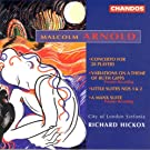 Arnold, M.: Little Suites Nos. 1-3 / Concerto for 28 Players / Variations On A Theme of Ruth Gipps