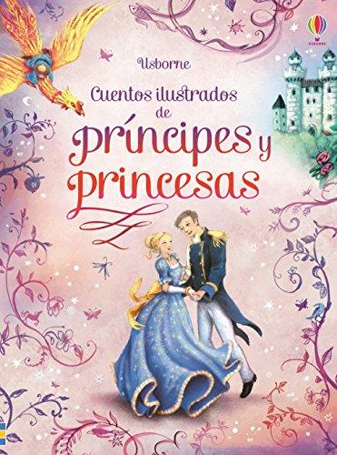 Cuentos ilustrados de príncipes y princesas par VV.AA.