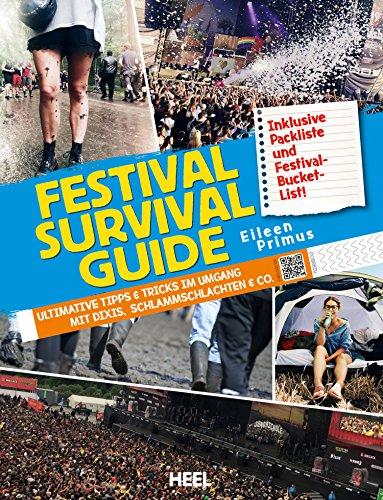 Festival Survival Guide: Ultimative Tipps & Tricks im Umgang mit Dixis, Schlammschlachten & Co.