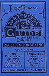 Jerry Thomas Bartenders Guide 1887 Reprint: 2011 Update by Ross Bolton (2011-09-08)