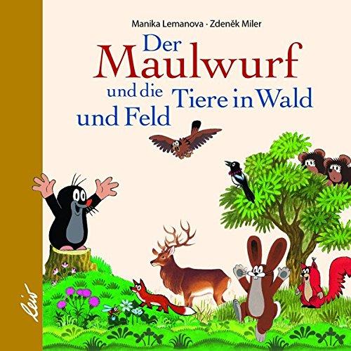 Der Maulwurf und die Tiere in Wald und Feld In Den Wald Bilderbuch