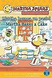 Martha Bakes a Cake/Martha Hornea Un Pastel (Martha Speaks (Quality))