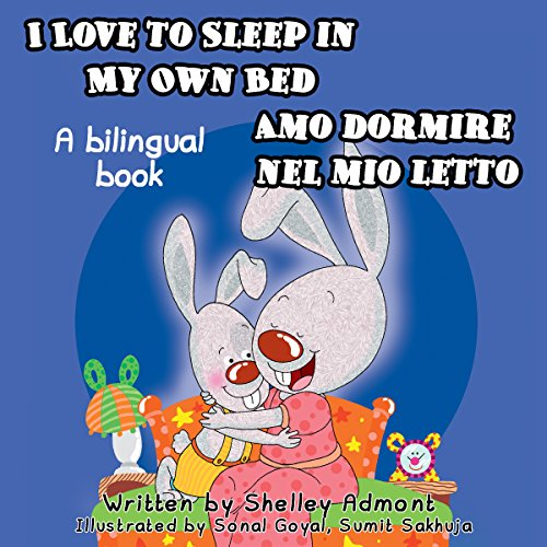 I Love to Sleep in My Own Bed - Amo dormire nel mio letto (English Italian Bilingual Collection)