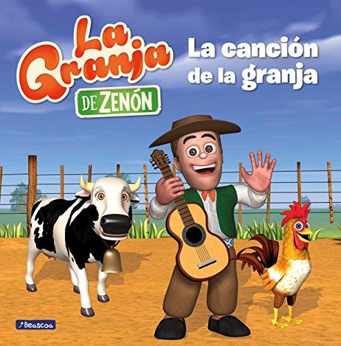 La canción de la granja (La granja de Zenón) (Reino Infantil. Primeras lecturas) (El reino infantil)