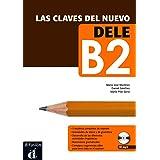 CLAVES DEL NUEVO DELE B2: Libro + CD B2