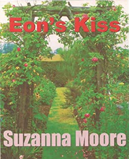 Eon's Kiss (The Eon Trilogy Book 1) by [Moore, Suzanna]