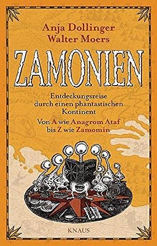 Zamonien: Entdeckungsreise durch einen phantastischen Kontinent - Von A wie Anagrom Ataf bis Z wie