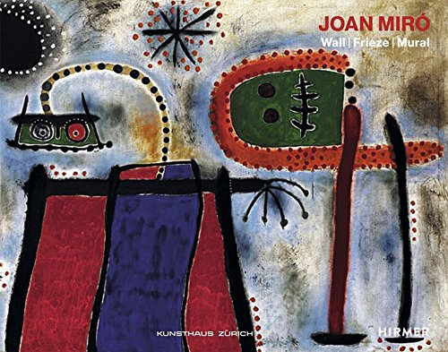 Joan Miro : wall, frieze, mura
