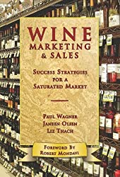 Wine Marketing and Sales: Success Strategies for a Saturated Market by Liz Thach Ph.D. (2009-12-24)