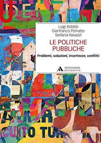 LE POLITICHE PUBBLICHE - Edizione digitale: Problemi, soluzioni, incertezze, conflitti