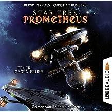 Star Trek Prometheus - Teil 1: Feuer gegen Feuer.