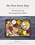 The First Forty Days: The Essential Art of Nourishing the New Mother (English Edition)