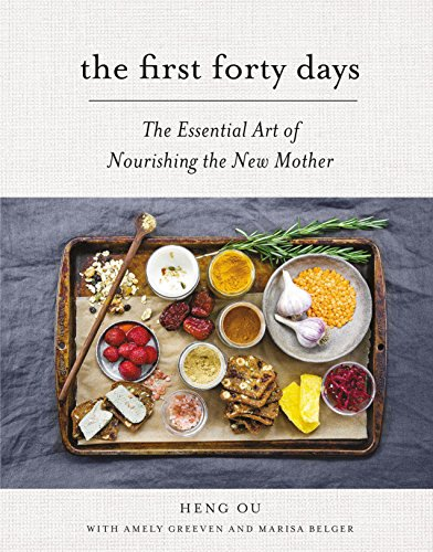 The First Forty Days: The Essential Art of Nourishing the New Mother por Heng Ou
