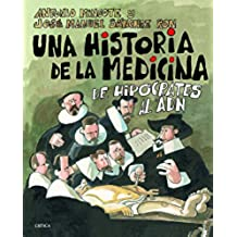 Una historia de la medicina: De Hipócrates al ADN (Fuera de Colección)