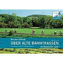 Mit dem Fahrrad über alte Bahntrassen im Bergischen Land: Die schönsten Touren auf stillgelegten Strecken