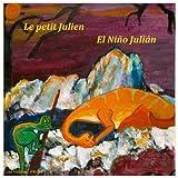 Le petit Julien - El Niño Julián: Livre bilingue pour enfants - Un cuento bilingüe para niños: Volume 2 (Les histoires d'Andie)