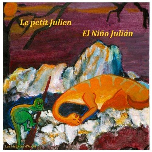 Le petit Julien - El Niño Julián: Livre bilingue pour enfants - Un cuento bilingüe para niños
