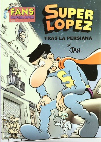 TRAS LA PERSIANA (FANS SUPER LOPEZ) por Jan