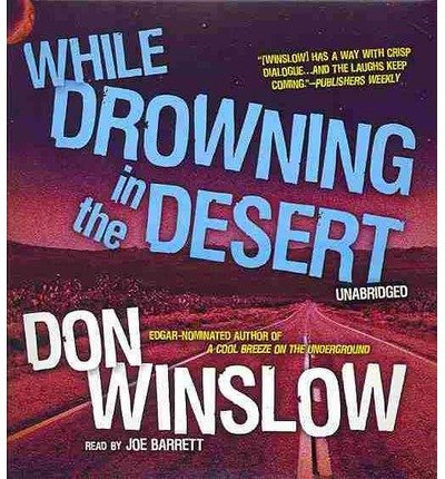 [(While Drowning in the Desert)] [Author: Don Winslow] published on (April, 2013)
