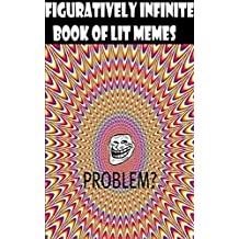 Figuratively Infinite Book of Lit Memes (English Edition)