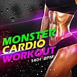 Monster Cardio Workout 140+ BPM