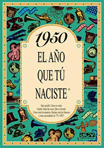 1950 EL AÑO QUE TU NACISTE (El año que tú naciste) por Rosa Collado