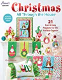 Christmas All Through the House (Annie's Quilting)