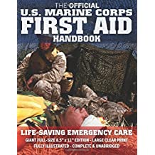 "The Official US Marine Corps First Aid Handbook - Full-Size Edition: Fully Illustrated, Current Edition, Big 8.5"" x 11"" Size, Large Clear Print, ... / AFMAN 44-163) (Carlile Military Library)"