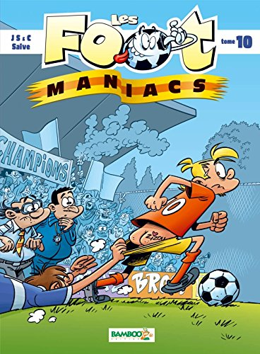 Les Foot maniacs - tome 10