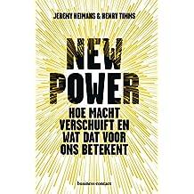 New Power: Hoe macht verschuift in de netwerkmaatschappij en wat dat voor ons betekent