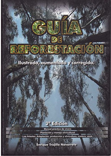 GUIA DE REFORESTACION por ENRIQUE TRUJILLO NAVARRETE