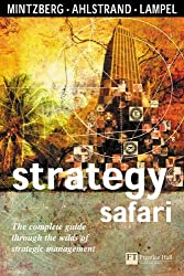 Strategy Safari: A Guided Tour Through the Wilds of Strategic Management (Financial Times Series) by Henry Mintzberg (1998-08-05)
