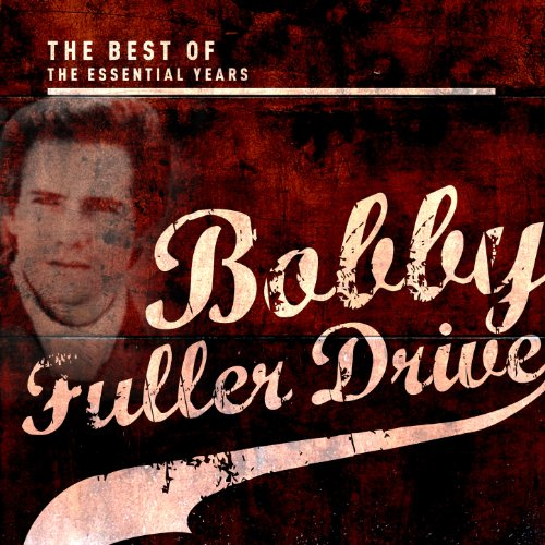 Best of the Essential Years: Bobby Fuller Drive