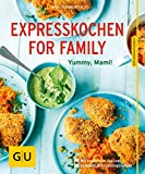 Expresskochen for Family: Schmeckt gut, Mami! (GU KüchenRatgeber)