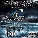 War Element H20 [Explicit]