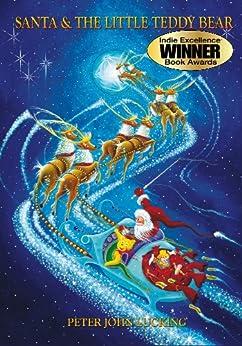 Santa and The Little Teddy Bear (Bilbos Adventures Book 1) by [Lucking, Peter John]